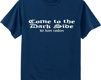 Come to the dark side - Funny shirts for men