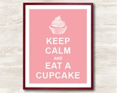 Keep Calm and Eat A Cupcake - Instant Download, Personalized Gift, Inspirational Quote, Keep Calm Poster, Animal Art Print, Kitchen Decor