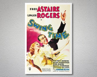 Swing Time, Ginger Rogers, Fred Astaire  Movie Poster - Poster Paper, Sticker or Canvas Print