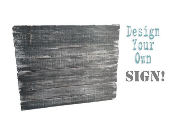Design Your Own Sign Custom Distressed Wood Sign Fence