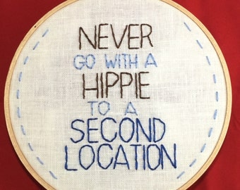 Never Go With A Hippie Hand-Embroidered Wall Decor