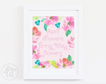 "April Showers Bring May Flowers Watercolor Print - 8"" x 10"" - INSTANT DOWNLOAD"
