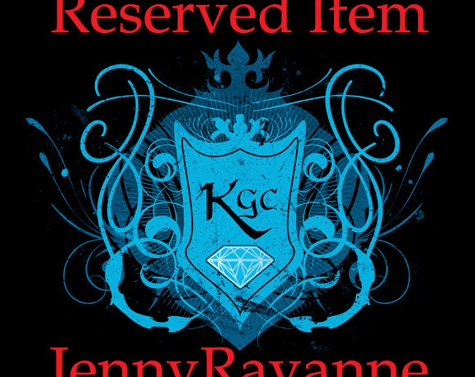 Reserved Item for JennyRayanne
