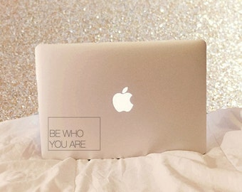 Be Who You Are Vinyl Decal - Quote Decal - Vinyl Decal - Laptop Decal - Macbook Decal - Car Decal - Laptop Sticker - Macbook Sticker