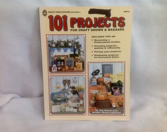 101 Projects For Craft Shows & Bazaars by Pat Olson and Kristin Olson-Johnson ~ Grace Publications Softcover Book