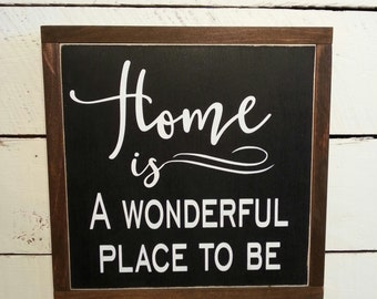 Home is a wonderful place to be Framed Rustic, farmhouse, Country Sign, home décor, bedroom decor