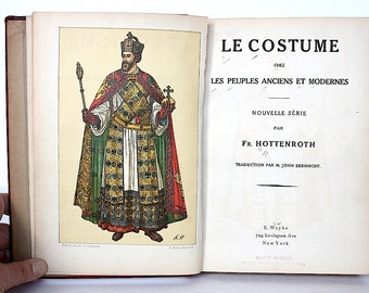 Fashion History - History of Clothing - Historical Fashion - Clothing History - Fashion Art Color Plates - Le Costume Anciens et Modernes