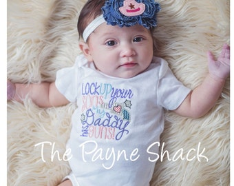 Take Home Outfit, Baby Girl Onesie, Newborn Onesie, Lock up your sons my Daddy has Guns Bodysuit, Newborn Baby Girl Clothes, Embroidery