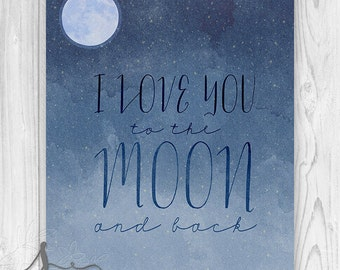I LOVE you to the MOON and Back Typography Art, Moon & Stars Nursery Art Print, I Love You to the Moon and Back Art Poster