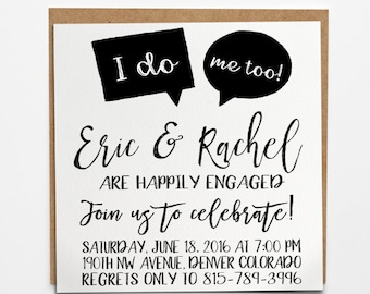 I do, me too Engagement invitation, Wedding Announcement, calligraphy
