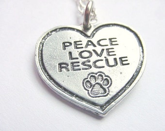PEACE LOVE RESCUE Be Kind to Animals Pewter Charm, Necklace or Pet Collar Charm, Key Ring, Animal Rescue