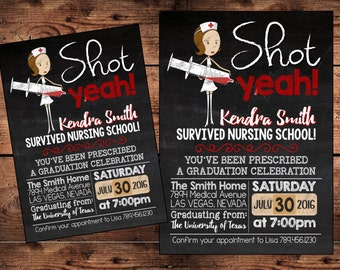 The ORIGINAL Shot Yeah Nurse Graduation Invitation - Digital - MATURE