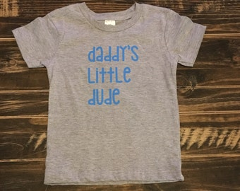 Daddy's Little Dude shirt for baby or toddler, personalized gift