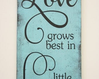 Love Grows Best In Little Houses Wood Sign Primitive Wood Sign Shabby Chic Wall Decor Handpainted Sign Housewarming Gift Family Room Sign
