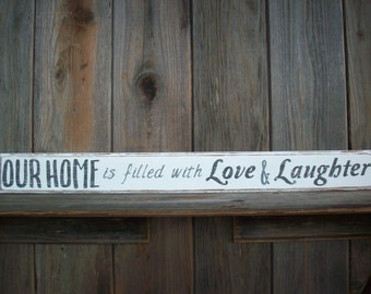 Our Home is Filled with Love & Laughter / Rustic Wood Sign / Rustic Home Decor / Home Sign