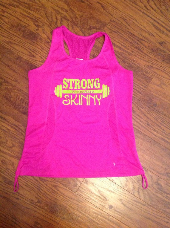 Strong is the new skinny workout shirt!
