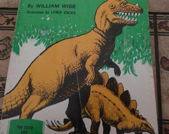 Vintage Children's book/In the time of Dinosaurs/By: William Wise/1971/70's/Dinosaur book/Dinosaur