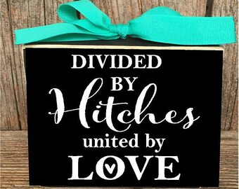 Oilfield sign, Divided by HITCHES, united by LOVE, oilfield family sign, oilfield blocks, home wood block set sign personalized christmas