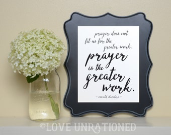 4 sizes included! Prayer printable, Prayer is the Greater work, Oswald Chambers quote, wall art, poster print, Christian printable