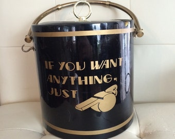 If You Want Anything Just Whistle Ice Bucket