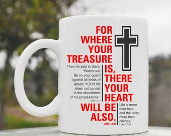 Slap-Art™ For where your treasure is, there your heart will be also. Luke 12:34 11oz coffee mug cup