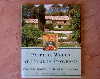 Patricia Wells at Home in Provence Cookbook, 1996 Patricia Wells Cookbook, Patricia Wells Recipes Inspired by Her Farmhouse in France