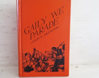 Gaily We Parade Vintage Book A Collection of Poems about 1940 John E Brewton  Illustrated by Robert Lawson