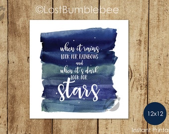 When it rains look for rainbows and when it's dark look for stars | Instant Printable digital Illustration ,Home Decor LostBumblebee | 12x12