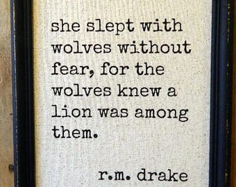 R.M. Drake Quote,  She slept with wolves, Print