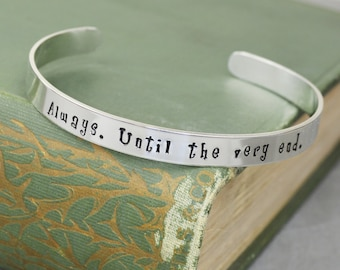 Always Until The Very End - Aluminum Brass or Copper Bracelet