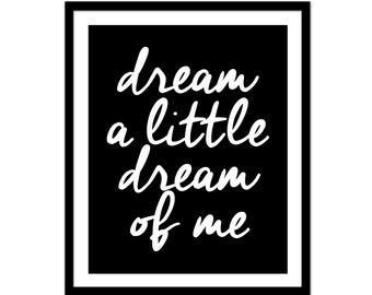 Dream A Little Dream Of Me Print - Wall Decor - Bedroom Print - Dream Art - Black and White - Typography