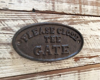 Cast Iron Sign Please Close The Gate Sign