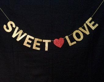 SWEET LOVE Banner -  Wedding banner, Engagement, Dessert table,  Bridal Shower, Baby Shower.