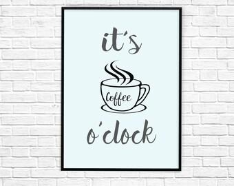 It's Coffee o'Clock, Coffee Bar Print, Coffee Bar Decor, Coffee Bar Print, Coffee Printable
