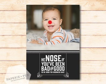 He Nose if you've been Bad or Good  // Holiday Photo Card