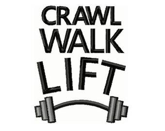Crawl Walk Lift Custom Embroidery 2 Design  -INSTANT DOWNLOAD-