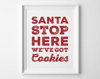 Holiday Sign, Christmas Print, Christmas Typography Wall Art, Kids Christmas Decor, Santa Stop Here Weve Got Cookies, Red Kids Room Decor