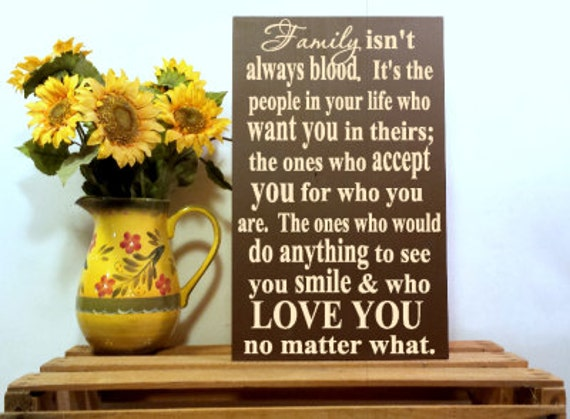 Family Isn't Always Blood Wooden Sign Blood Doesn't