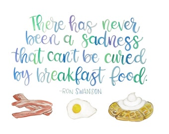 Parks and Recreation - Ron Swanson Quote - Cured by Breakfast food, Digital Download