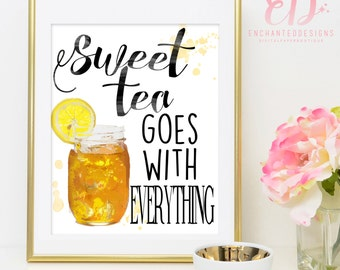 Sweet Tea Goes With EVERYTHING Wall Art Printable Decor -  INSTANT DOWNLOAD