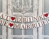 Wedding BANNERS, EAT Drink & Be MARRIED Signs, Rustic wedding Decorations, Wedding receptions signs