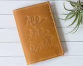 Personalized Embossed See The World Leather Passport Cover | The Earhart
