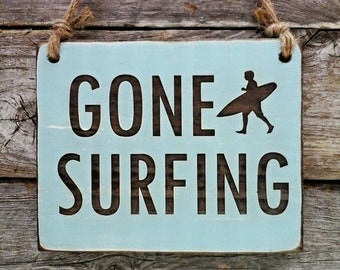 Gone Surfing, Surfing Sign, Surfing Decor, Beach Decor, Kelly Slater, Surfer Sign, Beach Sign, Coastal Sign, Hanging Sign