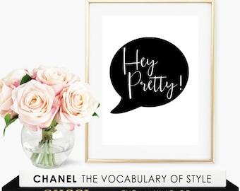 Hey Pretty wall art-digital print-DIGITAL FILE-PRINTABLE-typography-hey pretty-speech bubble