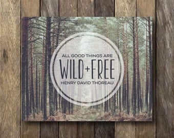 Wild and Free - Instant Download Printable - Rustic Wall Art - All Good Things are Wild and Free - Tree Photography - Wild and Free Print
