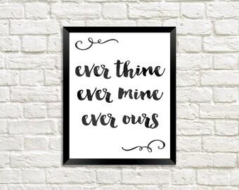 Ever Thine Ever Mine Ever Ours Digital Print