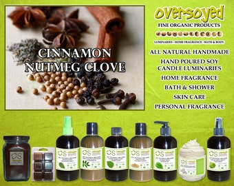 Cinnamon Nutmeg Clove - OverSoyed Organic - Scented Soy Candle, Oil, Lotion, Wax, Balm, Spray, Gel, Wash