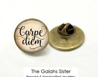 CARPE DIEM Pin Badge. Carpe Diem Brooch. Seize the Day Badge. Quote Accessories. Tie Pin, Lapel Pin. *Handmade in Australia* (B0056)