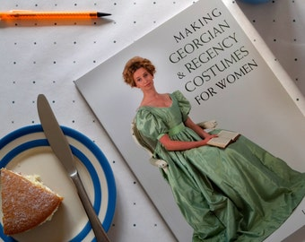Signed copy: Making Georgian & Regency Costumes for Women, The Crowood Press