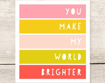 BEST SELLER! You Make My World Brighter Greeting Card